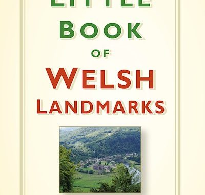 The Little Book of Welsh Landmarks by Mark Rees